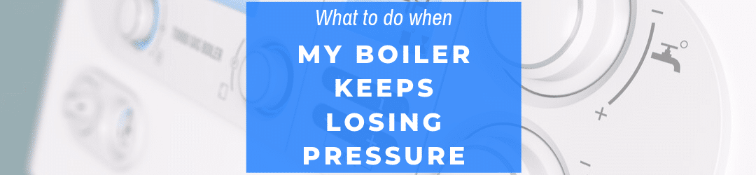 What to do when my boiler keeps losing pressure