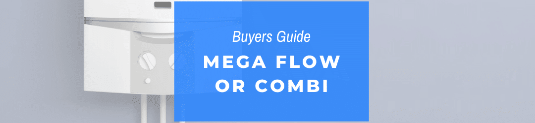 Mega Flow or Combi