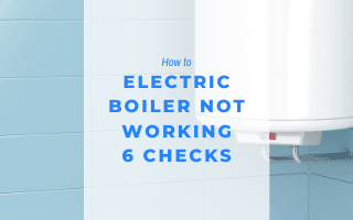 Is Your Electric Boiler Not Working?
